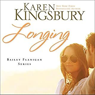 Longing     Bailey Flanigan, Book 3              By:                                                                                                                                 Karen Kingsbury                               Narrated by:                                                                                                                                 Judy Young,                                                                                        Gabrielle de Cuir,                                                                                        Paul Boehmer                      Length: 10 hrs and 38 mins     8 ratings     Overall 4.3