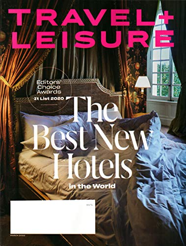 Travel + Leisure Magazine March 2020 | The Best New Hotels
