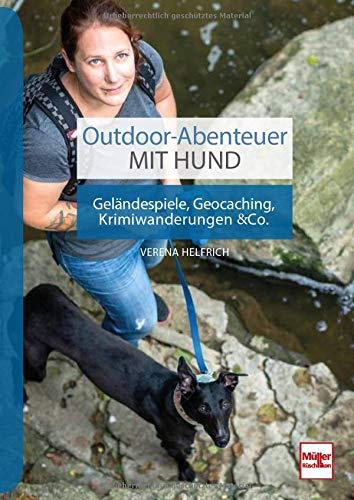 Outdoor-Abenteuer mit Hund: Geländespiele, Geocaching, Krimiwanderungen & Co.