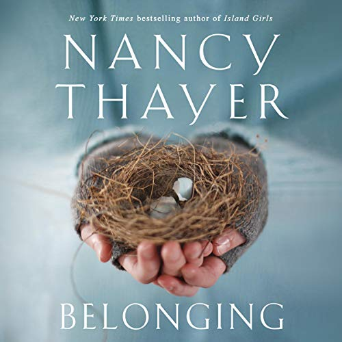 Belonging Audiobook By Nancy Thayer cover art