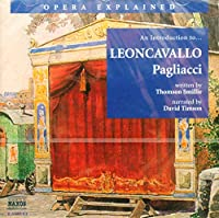 Opera Explained: An Introduction to Pagliacci