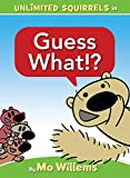 Guess What!: An Unlimited Squirrels Book: 4