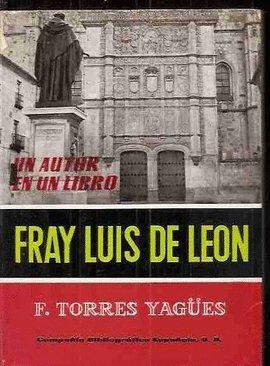 FRAY LUIS DE LEON. UN AUTOR EN UN LIBRO