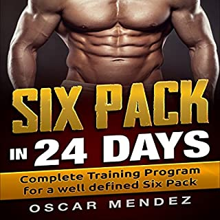Six-Pack in 24 Days     Complete Training Program for a Well-Defined Six-Pack              By:                                                                                                                                 Oscar Mendez                               Narrated by:                                                                                                                                 Trevor Clinger                      Length: 45 mins     32 ratings     Overall 4.8