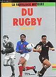 La Fabuleuse Histoire Du Rugby - Editions de la Martinière - 01/10/1996