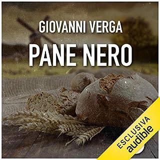 Pane Nero                   Di:                                                                                                                                 Giovanni Verga                               Letto da:                                                                                                                                 Gaetano Marino                      Durata:  1 ora e 11 min     12 recensioni     Totali 4,0