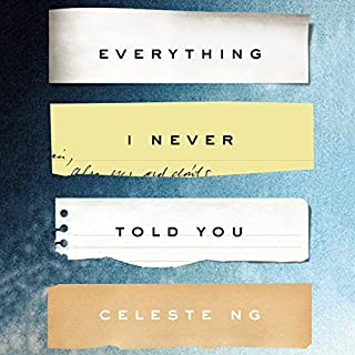 Everything I Never Told You     A Novel              Written by:                                                                                                                                 Celeste Ng                               Narrated by:                                                                                                                                 Cassandra Campbell                      Length: 10 hrs and 2 mins     97 ratings     Overall 4.2