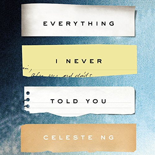 Everything I Never Told You Audiobook By Celeste Ng cover art