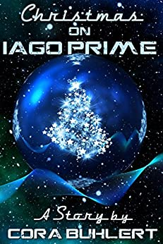 Christmas on Iago Prime (A Year on Iago Prime Book 2) by [Cora Buhlert]