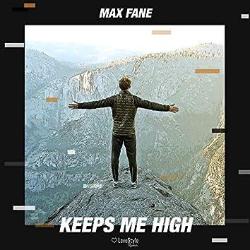 Keeps Me High