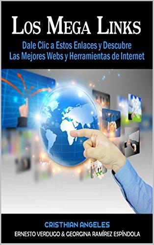Los Mega Links: Dale Clic a Estos Enlaces y Descubre Las Mejores Webs y Herramientas de Internet