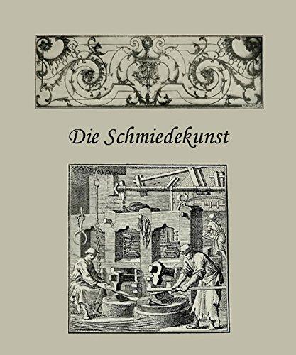 Die Schmiedekunst bis zum Ausgang des 18. Jahrhunderts mit vielen Abbildungen auf PDF CD