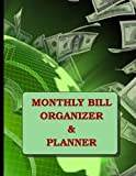 Monthly Bill Organizer and Planner: 12 months: 110 pages; size = 8.5 x 11 inches (double-sided), perfect binding, non-perforated, cream paper