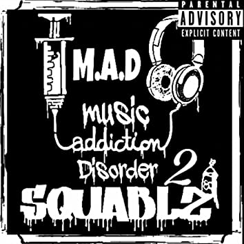M​.​A.D 2 (Music Addiction Disorder II)