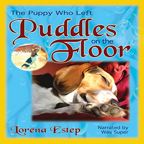 The Puppy Who Left Puddles on the Floor audiobook cover art