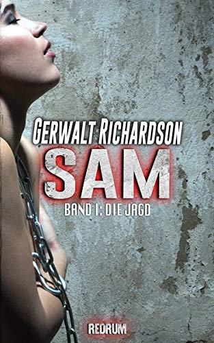 Sam: Die Jagd - Ein packender SM-Thriller (Die Abenteuer der bemerkenswerten Sam Coen, Band 1)