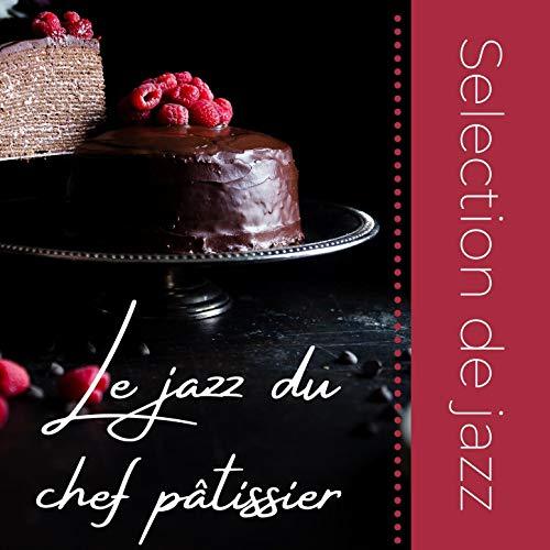 Le jazz du chef pâtissier