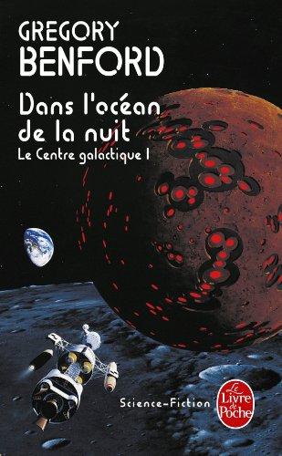 Dans l'océan de la nuit : Le Centre galactique