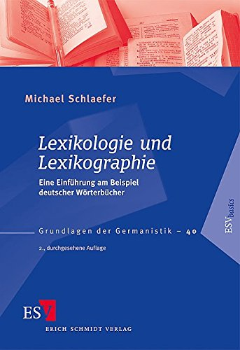 Lexikologie und Lexikographie: Eine Einführung am Beispiel deutscher Wörterbücher (Grundlagen der Germanistik (GrG), Band 40)
