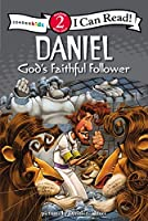 Daniel, God's Faithful Follower (Zonderkidz I Can Read, Level 2)
