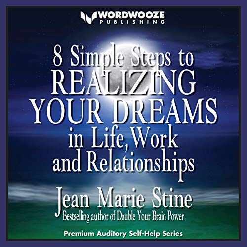 8 Simple Steps to Realizing Your Dreams: In Life, Work and Relationships audiobook cover art