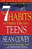 Seven Habits of Highly Effective Teens: The Ultimate Teenage Success Guide