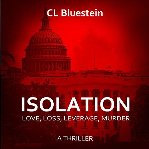 Isolation: Love, Loss, Leverage, Murder audiobook cover art
