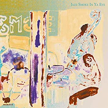 Jazz Smoke in Ya Eye