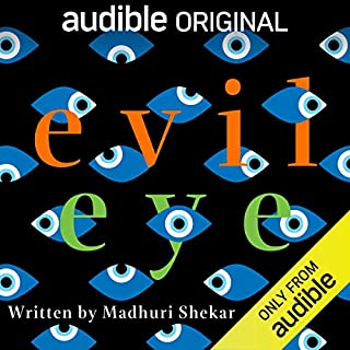 Evil Eye                   By:                                                                                                                                 Madhuri Shekar                               Narrated by:                                                                                                                                 Nick Choksi,                                                                                        Harsh Nayaar,                                                                                        Annapurna Sriram,                   and others                 Length: 1 hr and 38 mins     6,408 ratings     Overall 4.6