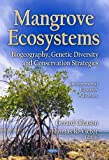 Mangrove Ecosystems: Biogeography, Genetic Diversity and Conservation Strategies (Environmental Research Advances)