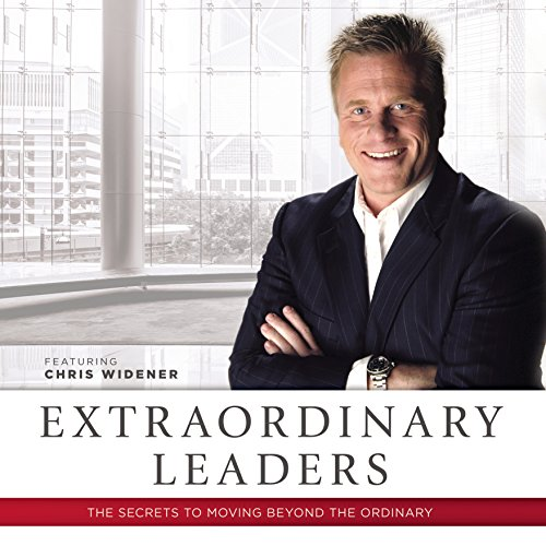 Extraordinary Leaders: The Secrets to Moving Beyond the Ordinary  Audiolibri