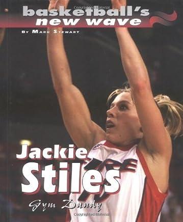 Jackie Stiles: Gym Dandy (Basketballs New Wave) by Stewart. Mark (2002-09-01)