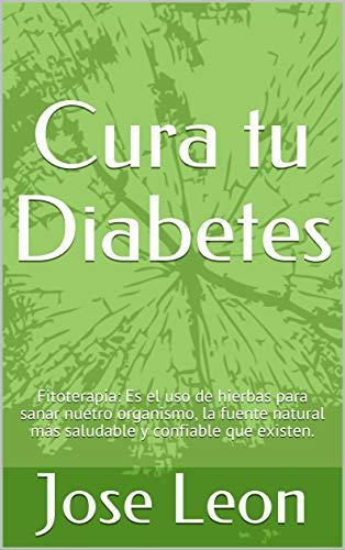 Cura tu Diabetes: Fitoterapia: Es el uso de hierbas para sanar nuetro organismo, la fuente natural más saludable y confiable que existen.