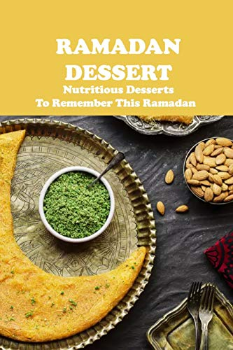 Ramadan Dessert: Nutritious Desserts To Remember This Ramadan: Satisfy Your Sweet Tooth With These Ramadan Desserts