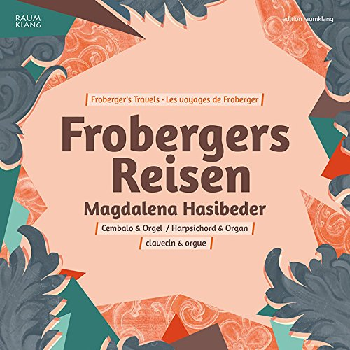 Frobergers Reisen (Johann Jacob FROBERGER)