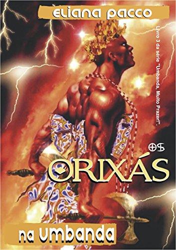 Os Orixás na Umbanda: Para Leigos (UMBANDA, MUITO PRAZER! Livro 3)