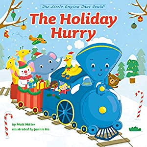 The Holiday Hurry (The Little Engine That Could)