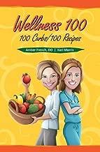 Wellness 100: 100 Carbs / 100 Recipes
