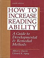 How to Increase Reading Ability: A Guide to Developmental and Remedial Methods