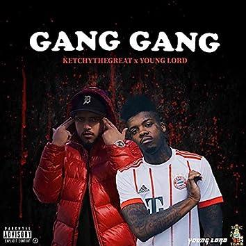 Gang Gang (feat. KetchyTheGreat)