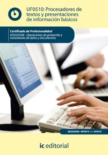 Procesadores de textos y presentaciones de información básicos. ADGG0508