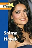 Salma Hayek (People in the News)