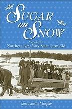Sugar On Snow: Memoir of a Northern New York State Farm Kid