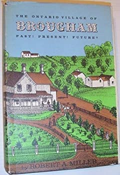 Hardcover The Ontario village of Brougham: Past! present! future!, Book