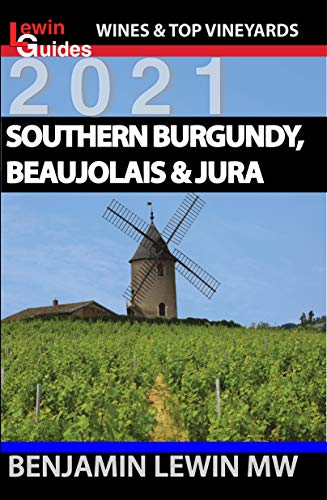Southern Burgundy, Beaujolais, and Jura (Guides to Wines and Top Vineyards Book 6) (English Edition)