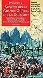 Itinerari segreti della grande guerra nelle Dolomiti. Monte Piana,il balcone delle tre cime di Lavaredo. Monte Rudo. Monte Specie (Vol. 4)