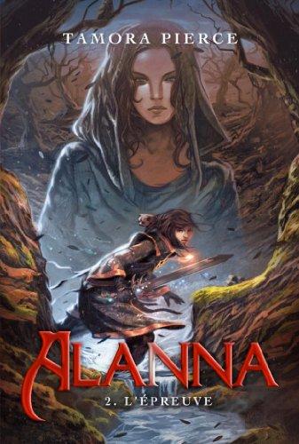 Alanna 2 - L'épreuve (French Edition)