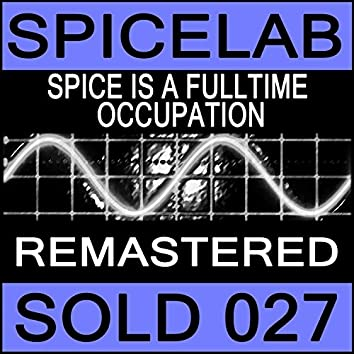 Spice Is a Fulltime Occupation