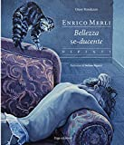 Enrico Merli. Bellezza se-ducente