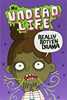 Really Rotten Drama (My Undead Life)